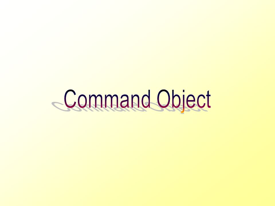 Command Object