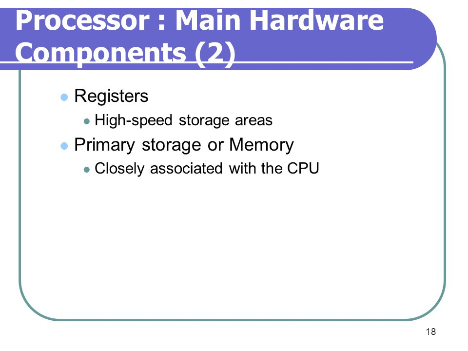 Processor : Main Hardware Components (2)