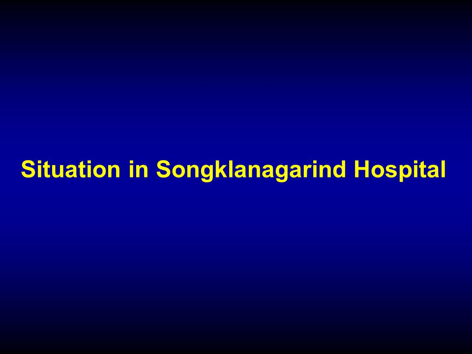 Situation in Songklanagarind Hospital