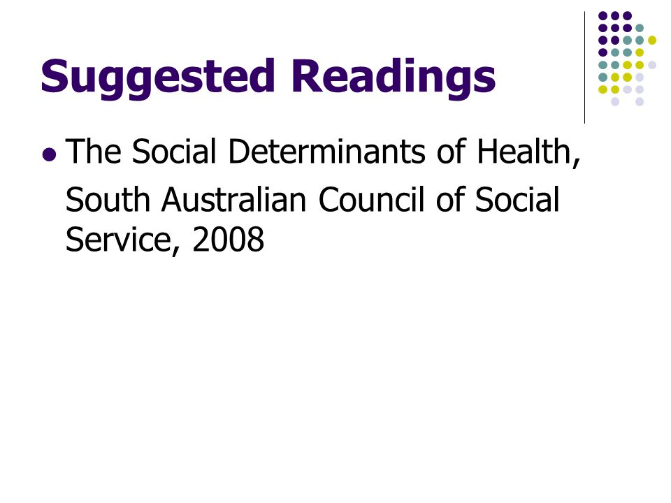 Suggested Readings The Social Determinants of Health,