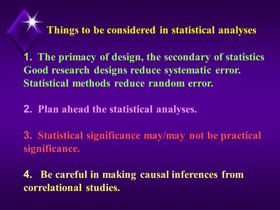 Things to be considered in statistical analyses