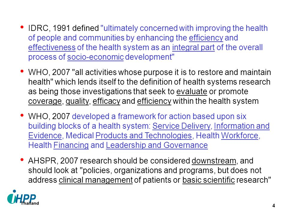 IDRC, 1991 defined ultimately concerned with improving the health of people and communities by enhancing the efficiency and effectiveness of the health system as an integral part of the overall process of socio-economic development