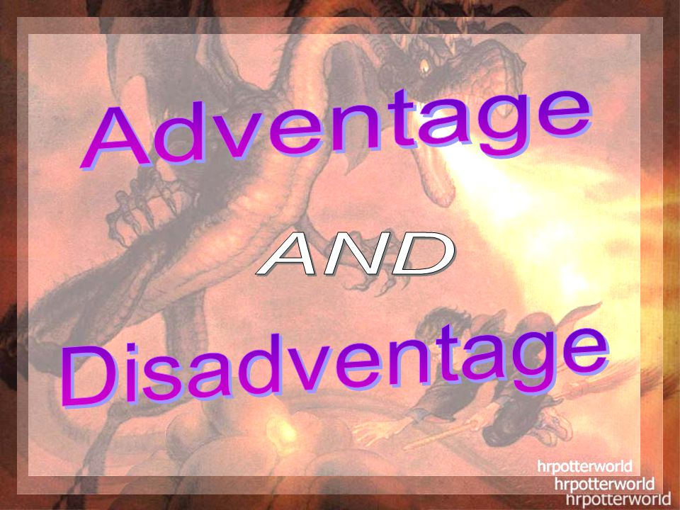Adventage AND Disadventage