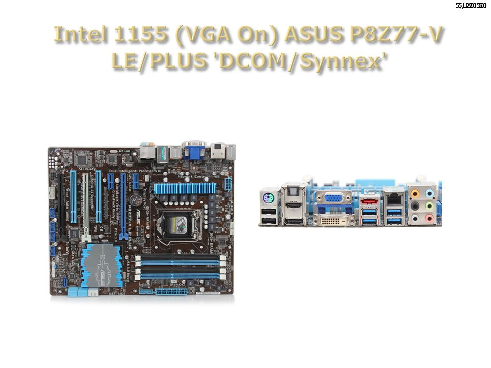 Intel 1155 (VGA On) ASUS P8Z77-V LE/PLUS DCOM/Synnex