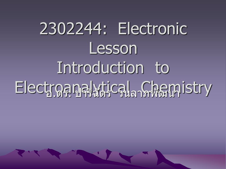 2302244: Electronic Lesson Introduction to Electroanalytical Chemistry