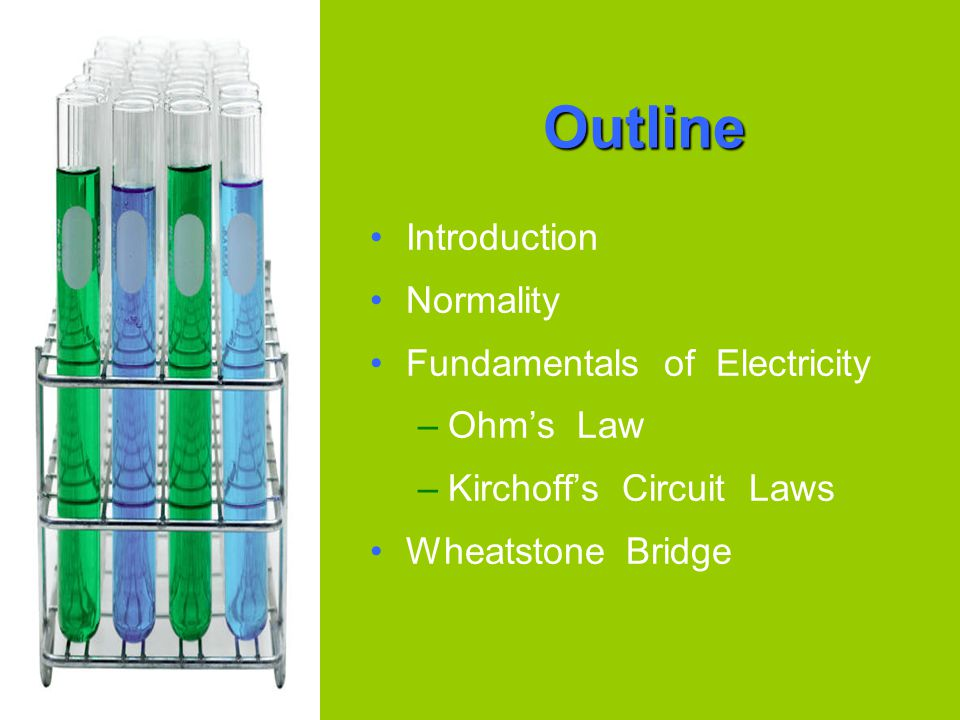Outline Introduction Normality Fundamentals of Electricity Ohm's Law