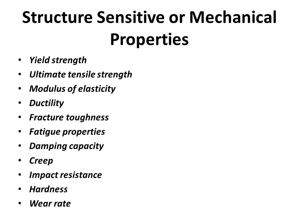 Structure Sensitive or Mechanical Properties