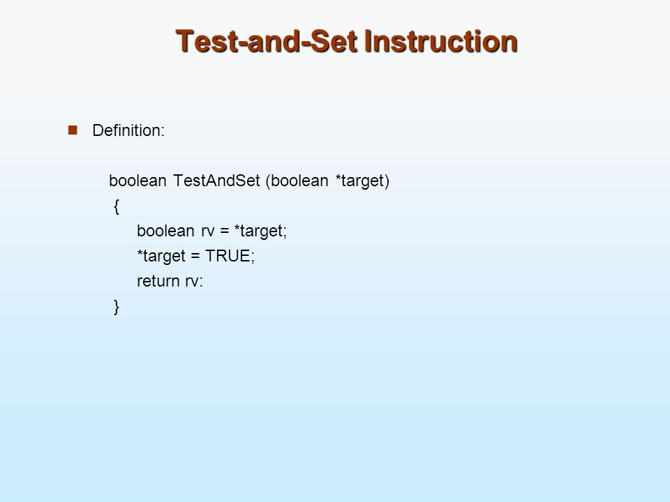 Test-and-Set Instruction