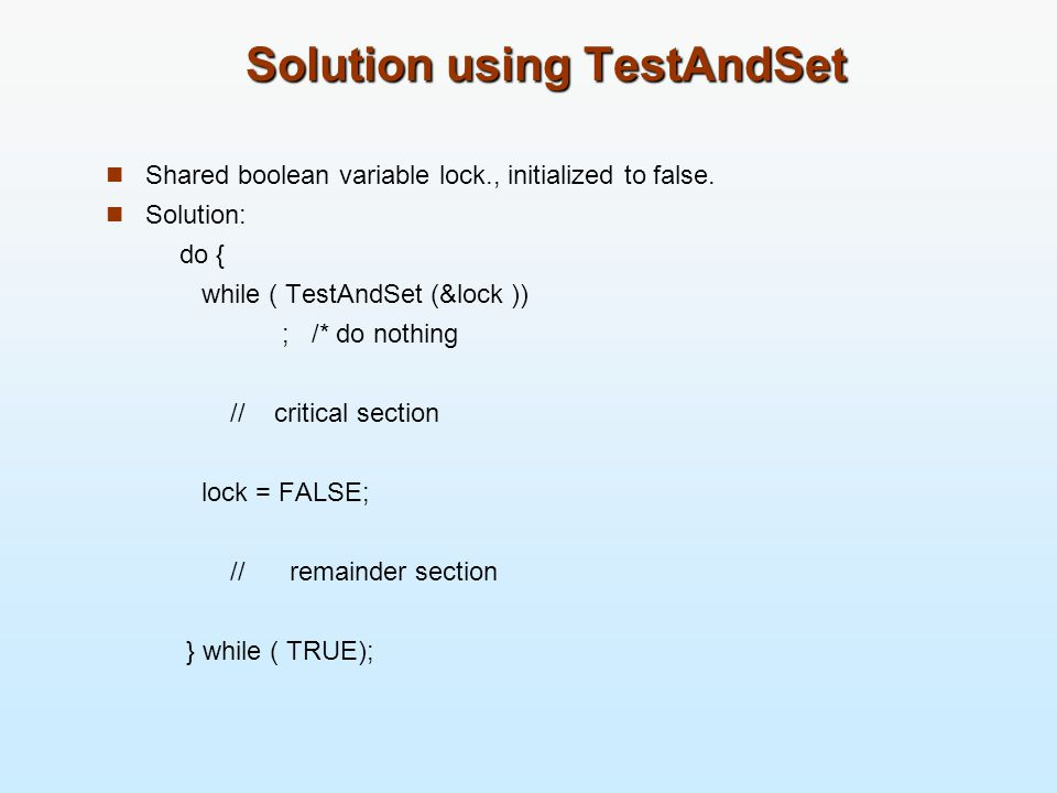 Solution using TestAndSet