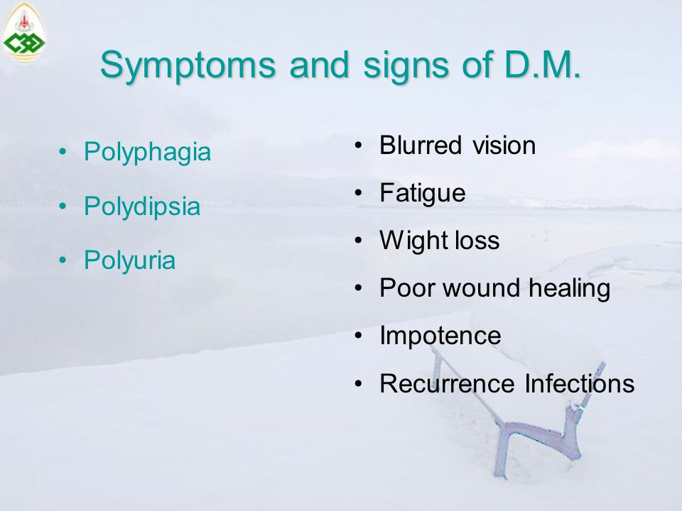 Symptoms and signs of D.M.
