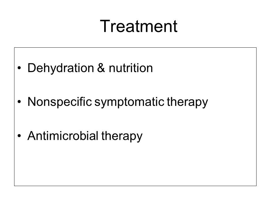 Treatment Dehydration & nutrition Nonspecific symptomatic therapy