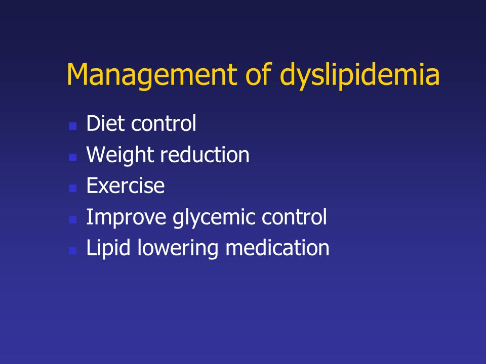 Management of dyslipidemia