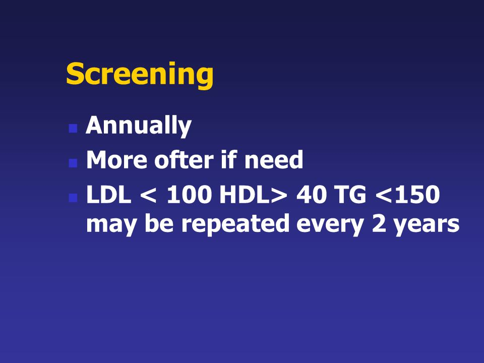 Screening Annually More ofter if need