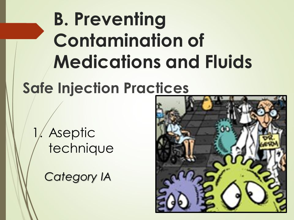 B. Preventing Contamination of Medications and Fluids