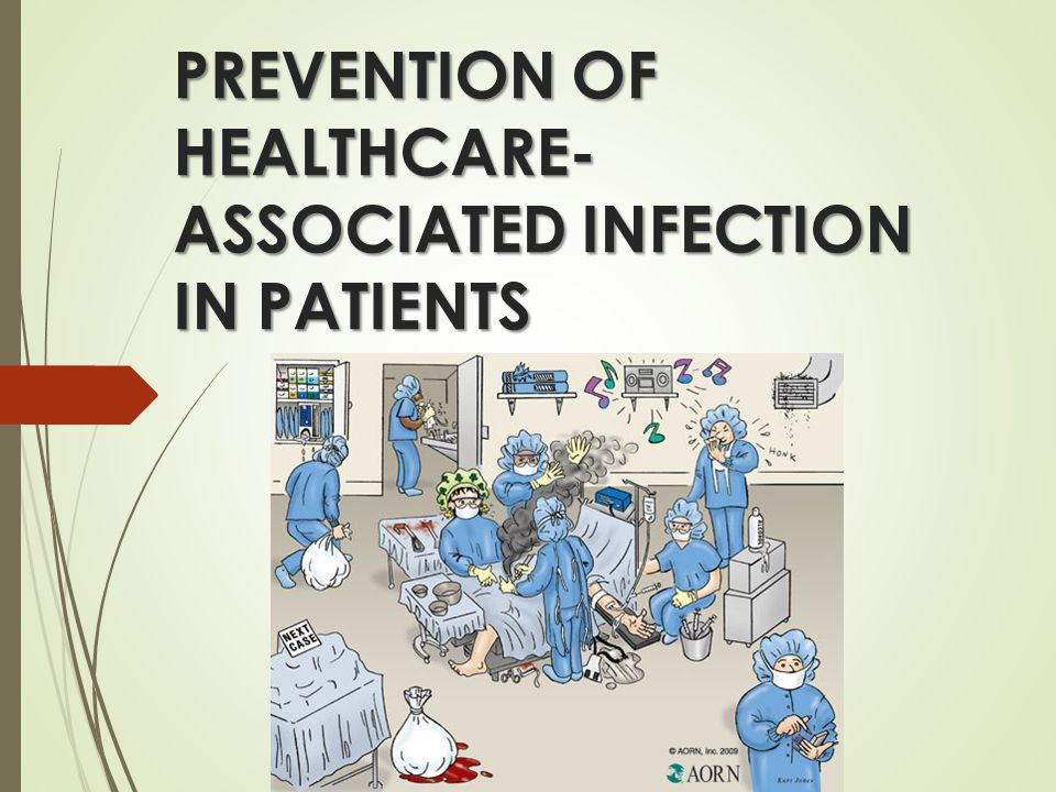 PREVENTION OF HEALTHCARE-ASSOCIATED INFECTION IN PATIENTS