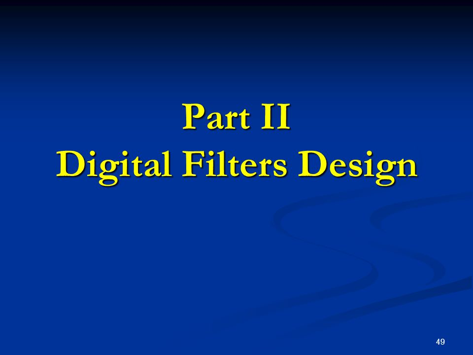 Part II Digital Filters Design