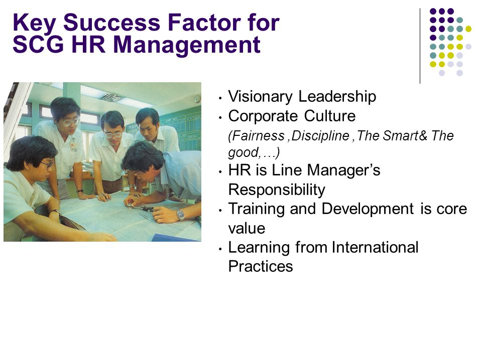 Key Success Factor for SCG HR Management Visionary Leadership