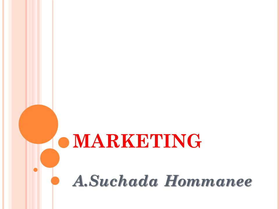 MARKETING A.Suchada Hommanee