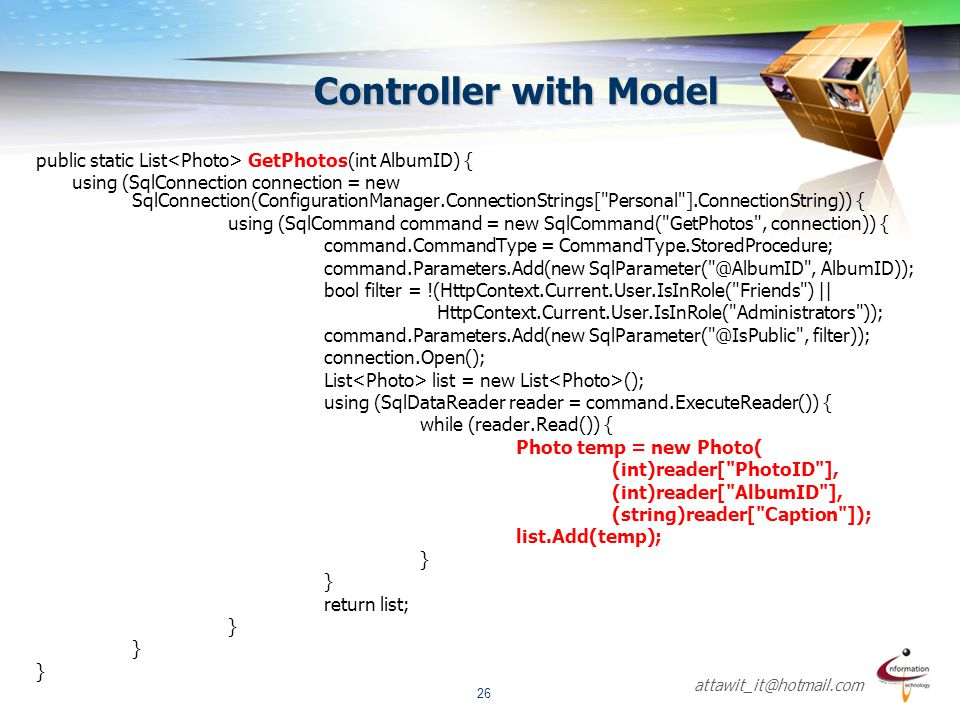 Controller with Model public static List<Photo> GetPhotos(int AlbumID) {