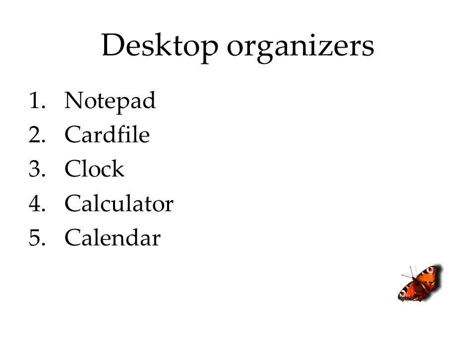 Desktop organizers Notepad Cardfile Clock Calculator Calendar