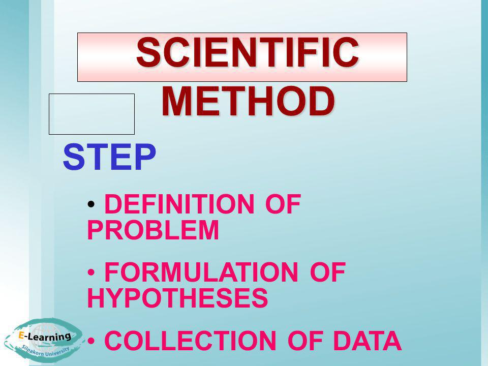 SCIENTIFIC METHOD STEP DEFINITION OF PROBLEM FORMULATION OF HYPOTHESES