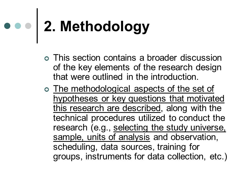 2. Methodology This section contains a broader discussion of the key elements of the research design that were outlined in the introduction.