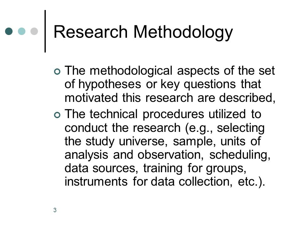 Research Methodology The methodological aspects of the set of hypotheses or key questions that motivated this research are described,