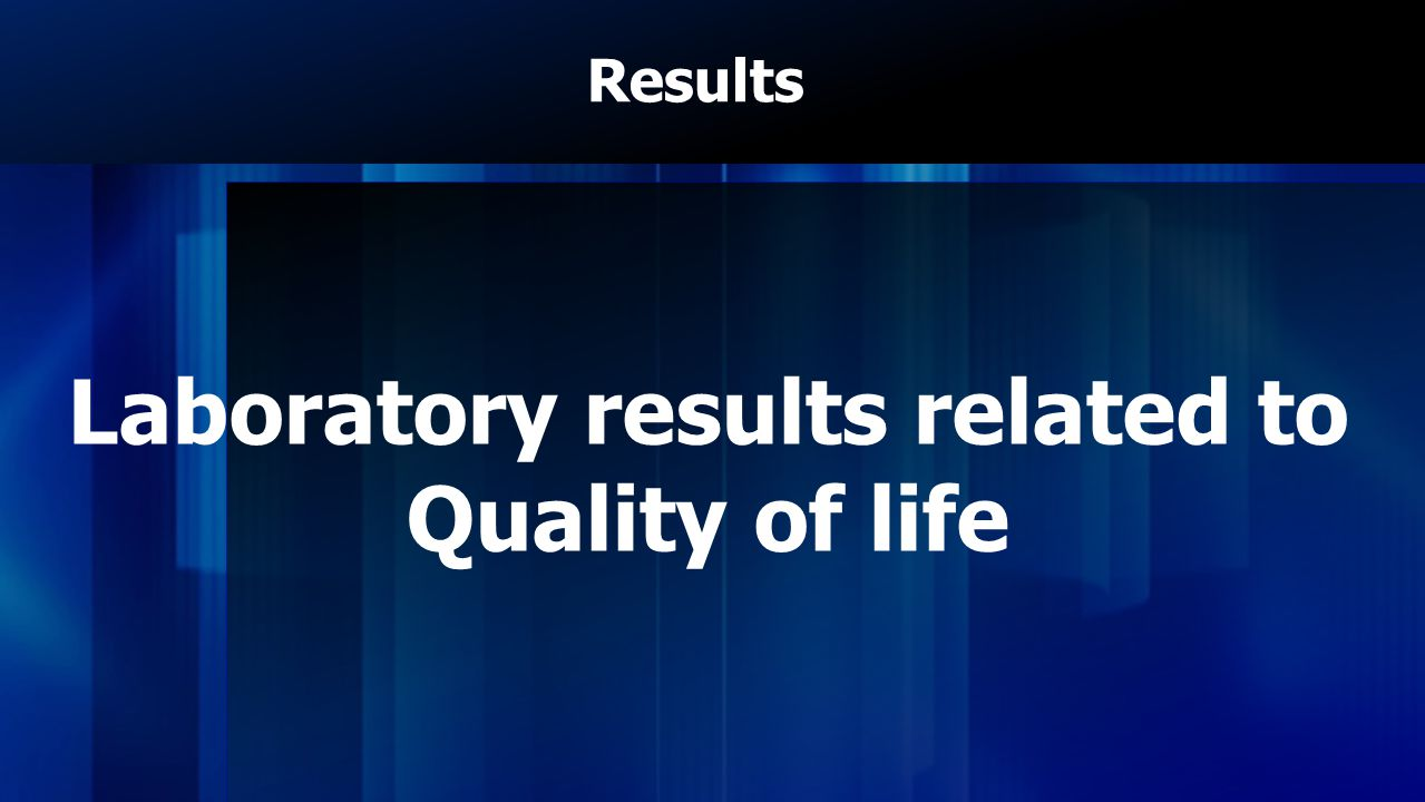 Laboratory results related to Quality of life