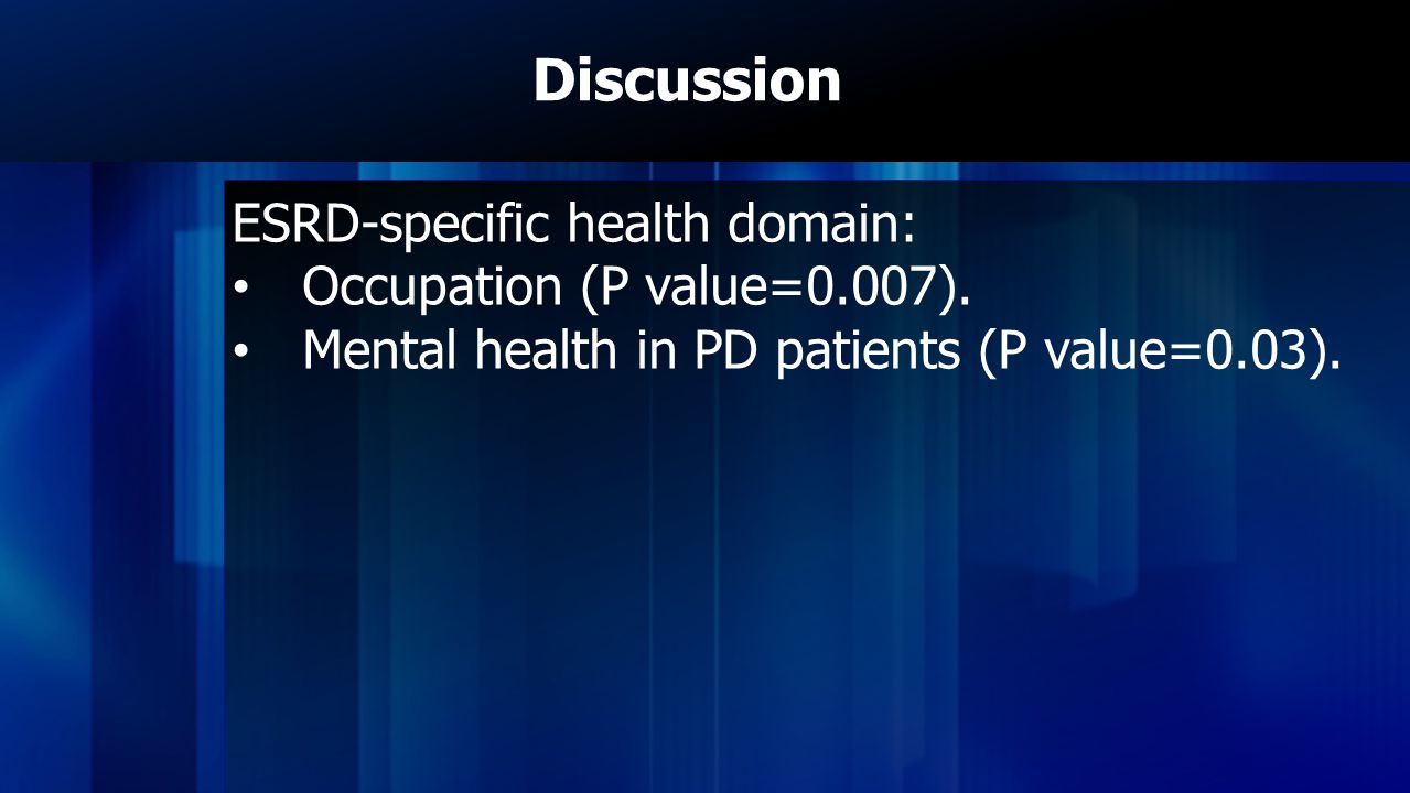 Discussion ESRD-specific health domain: Occupation (P value=0.007).
