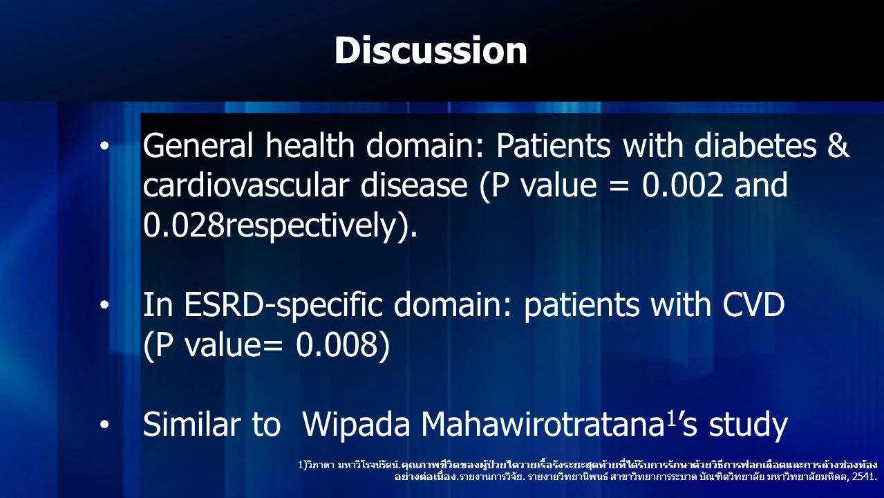 Discussion General health domain: Patients with diabetes & cardiovascular disease (P value = 0.002 and 0.028respectively).