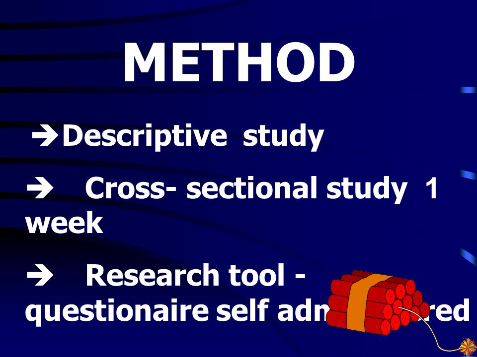 METHOD  Cross- sectional study 1 week