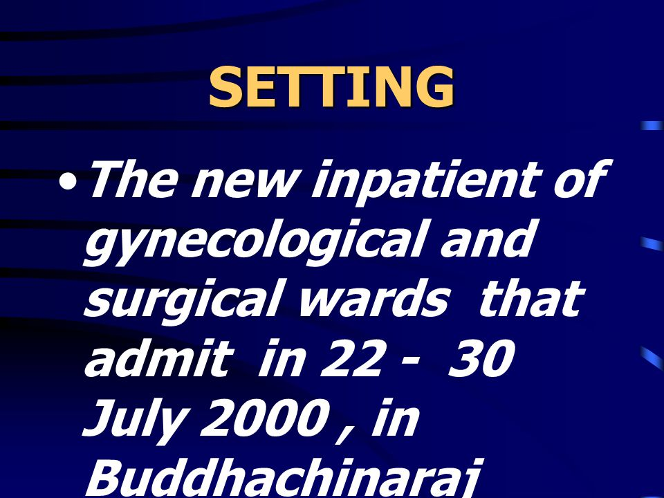 SETTING The new inpatient of gynecological and surgical wards that admit in 22 - 30 July 2000 , in Buddhachinaraj hospital , Phisanulok.