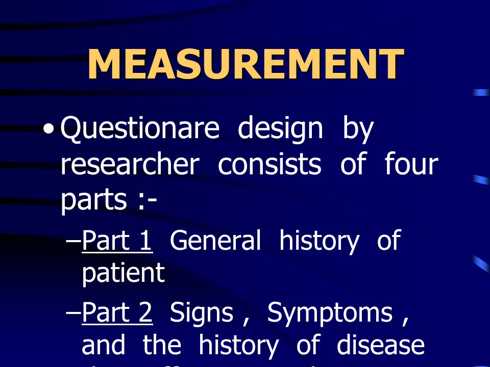 MEASUREMENT Questionare design by researcher consists of four parts :-