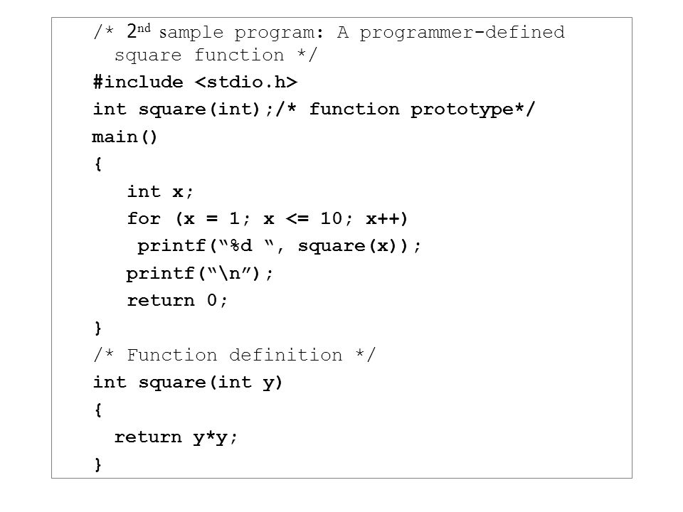 /* 2nd sample program: A programmer-defined square function */