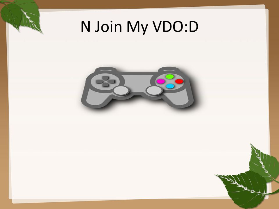 N Join My VDO:D