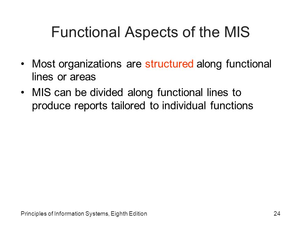 Functional Aspects of the MIS