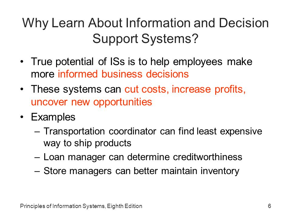 Why Learn About Information and Decision Support Systems