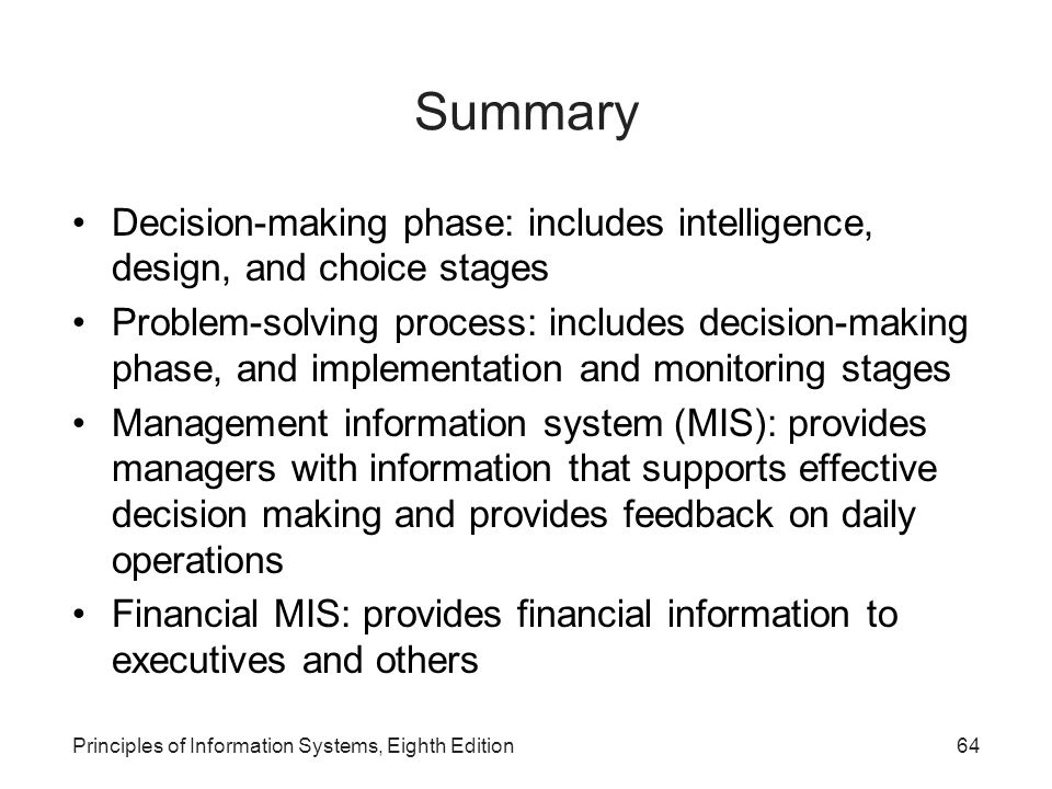 Summary Decision-making phase: includes intelligence, design, and choice stages.