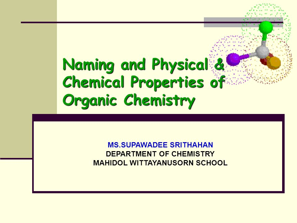 Naming and Physical & Chemical Properties of Organic Chemistry