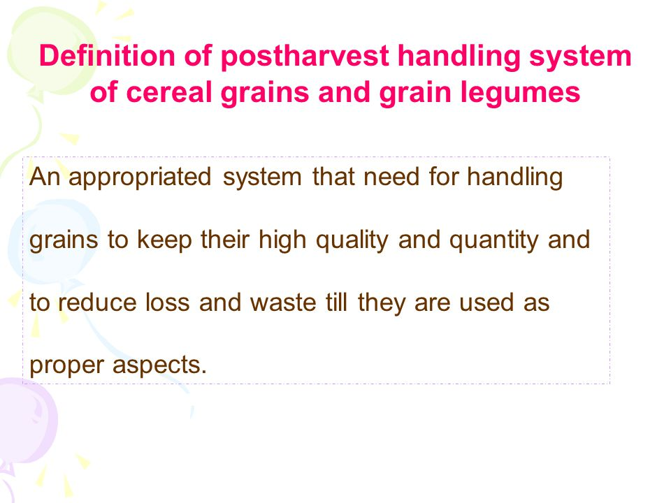 Definition of postharvest handling system of cereal grains and grain legumes