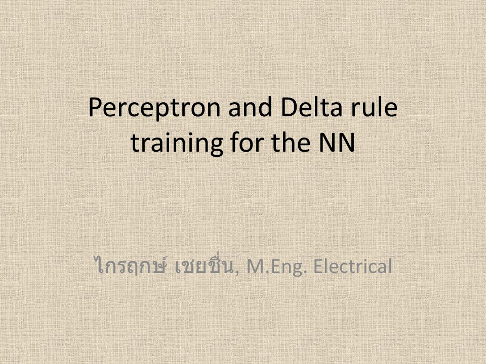 Perceptron and Delta rule training for the NN