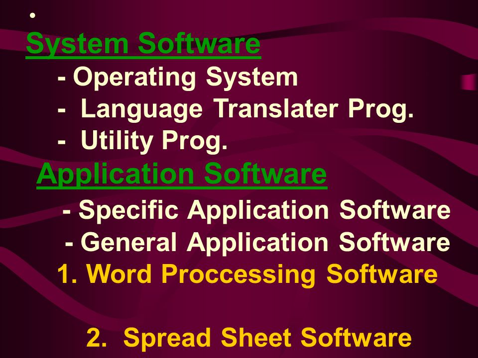 - Specific Application Software