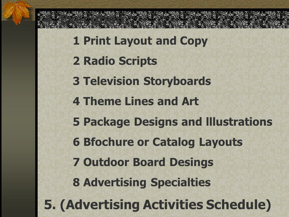 5. (Advertising Activities Schedule)