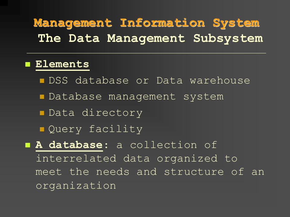 Management Information System The Data Management Subsystem