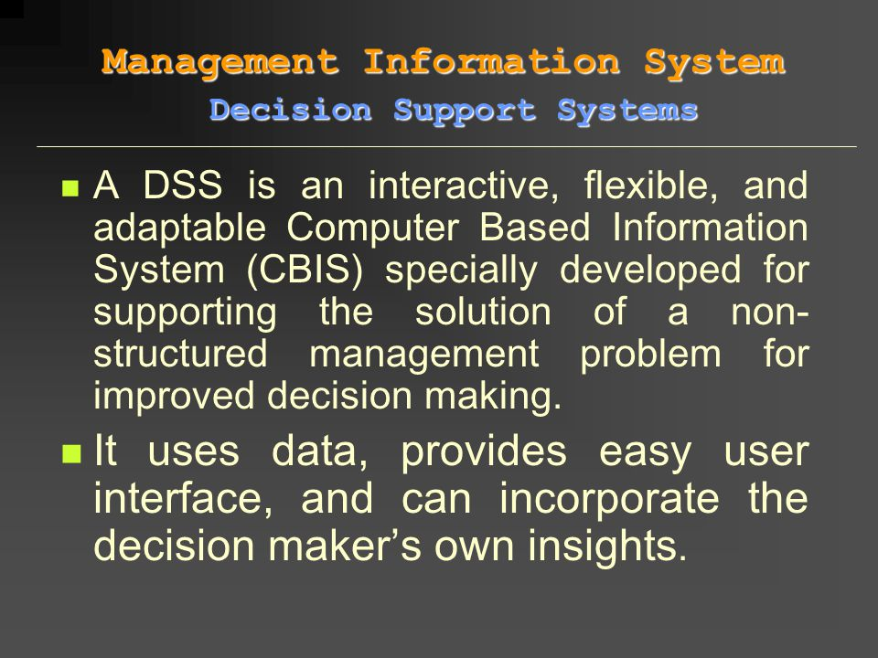 Management Information System Decision Support Systems