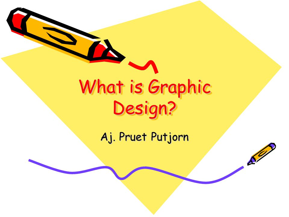 What is Graphic Design Aj. Pruet Putjorn