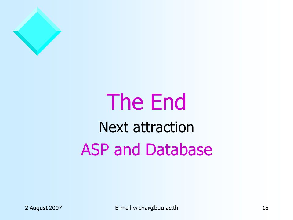 The End ASP and Database Next attraction 2 August 2007
