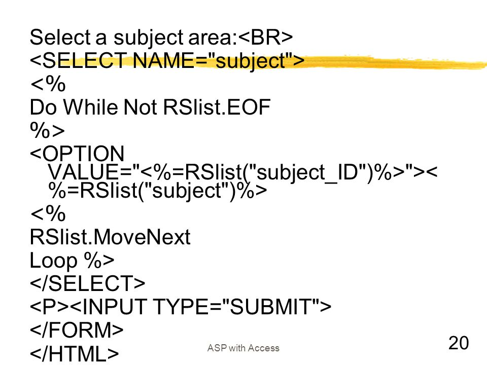 Select a subject area:<BR> <SELECT NAME= subject > <%