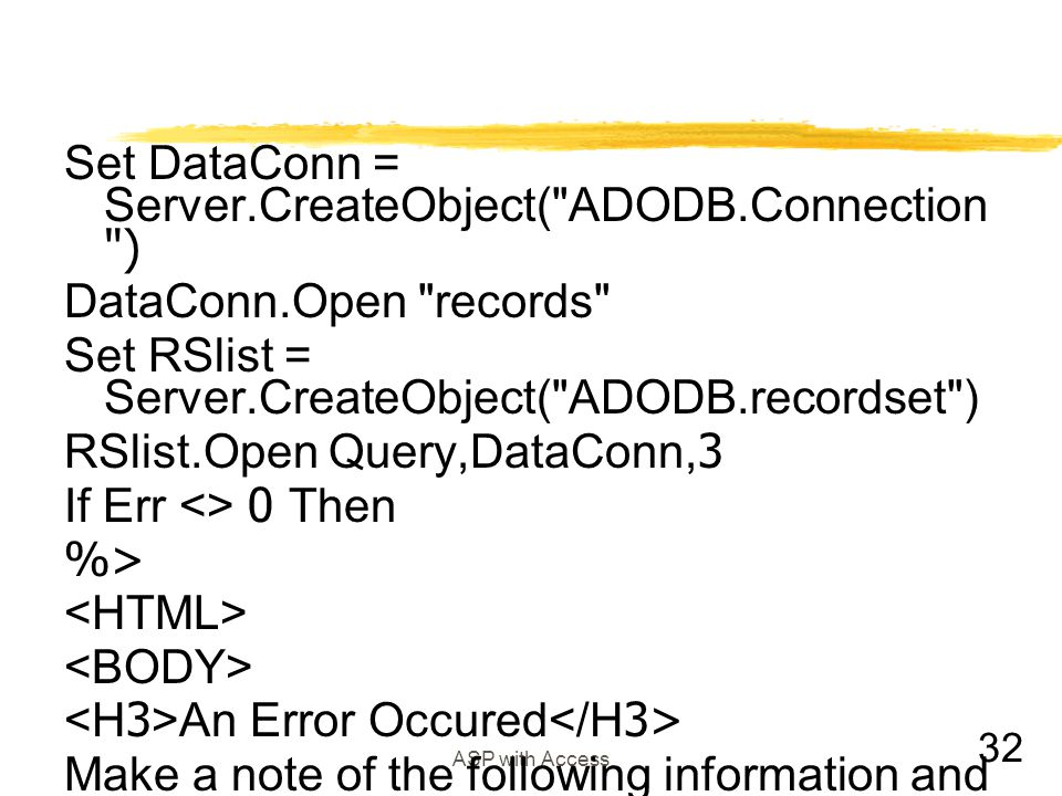 Set DataConn = Server.CreateObject( ADODB.Connection )