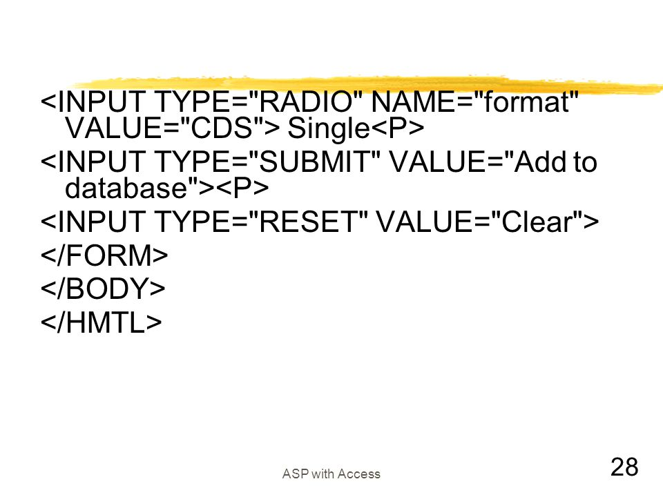 <INPUT TYPE= RADIO NAME= format VALUE= CDS > Single<P>